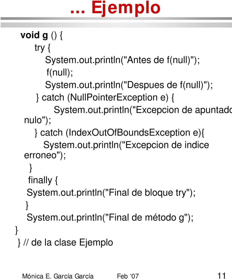 "println(""Despues de f(null)""); catch (NullPointerException e) { System.out."