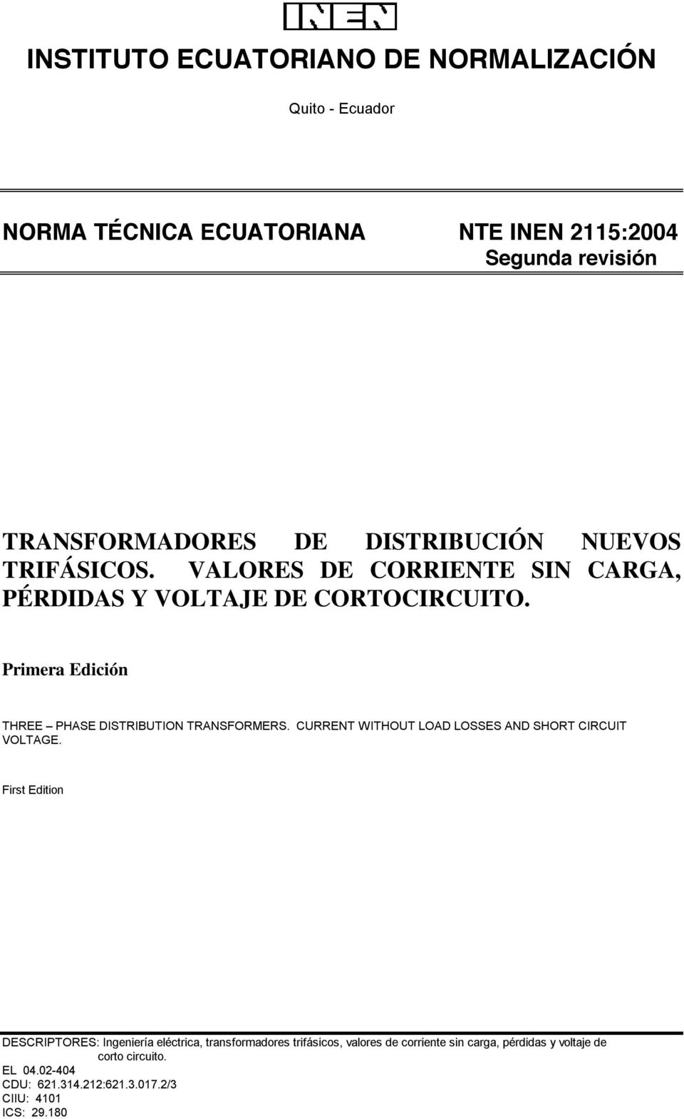Primera Edición THREE PHASE DISTRIBUTION TRANSFORMERS. CURRENT WITHOUT LOAD LOSSES AND SHORT CIRCUIT VOLTAGE.