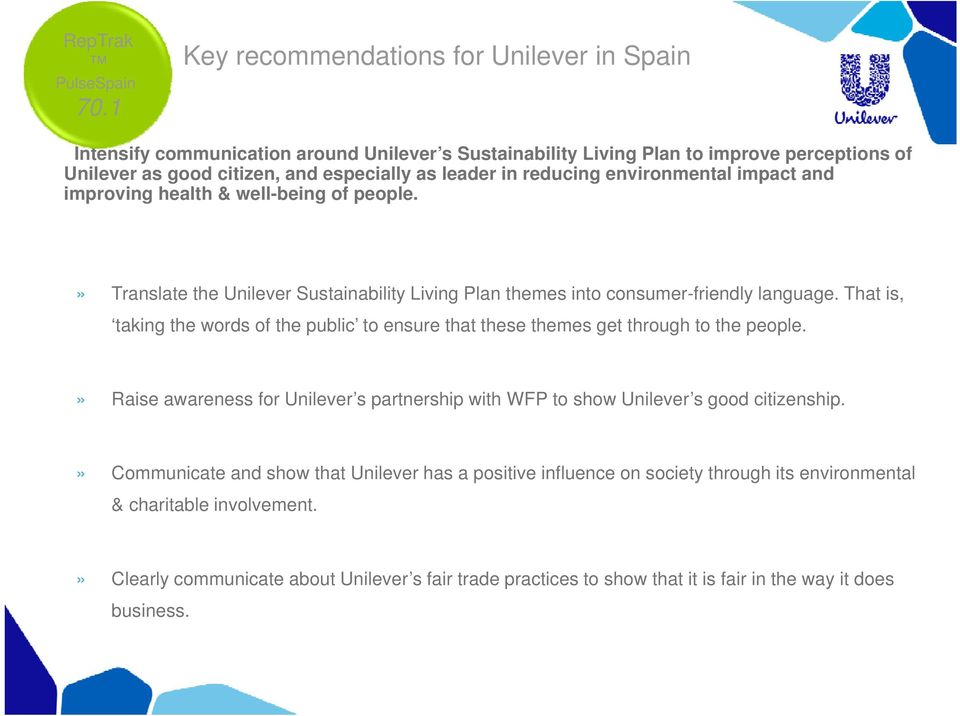 reducing environmental impact and improving health & well-being of people.» Translate the Unilever Sustainability Living Plan themes into consumer-friendly language.