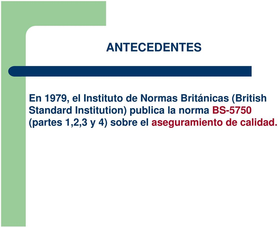 Institution) publica la norma BS-5750