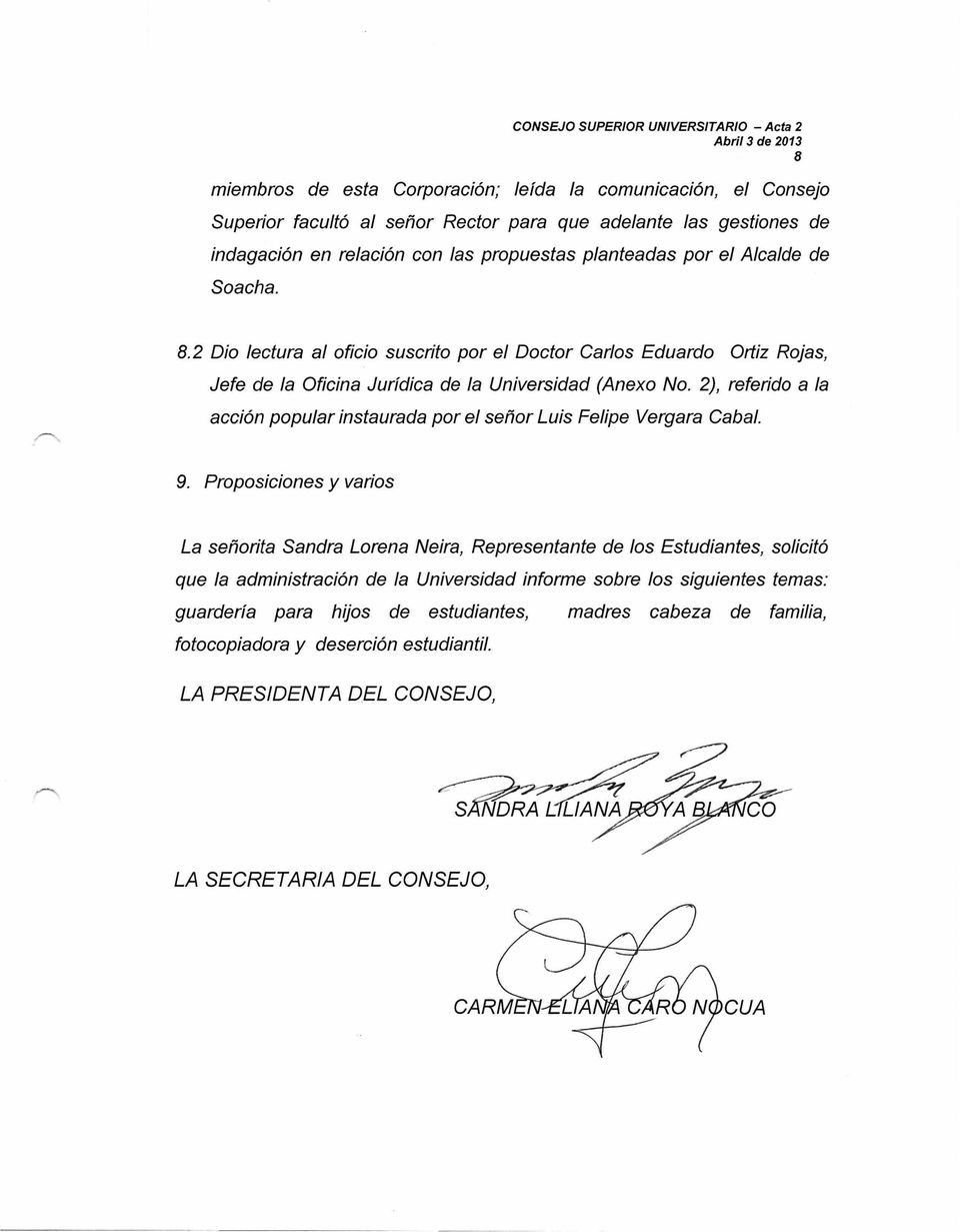 2), referido a la acción popular instaurada por el señor Luis Felipe Vergara Cabal. 9.