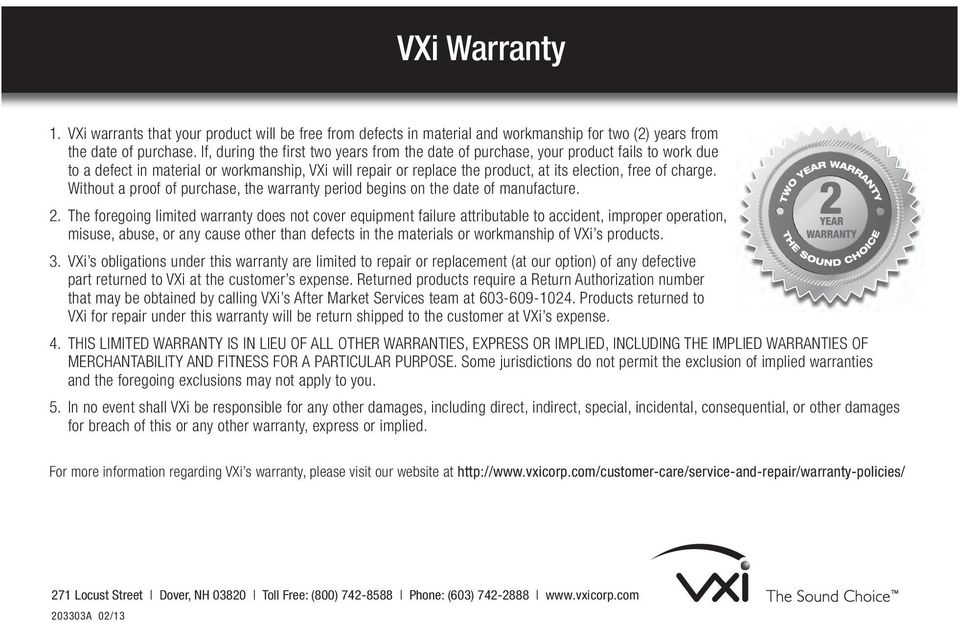 charge. Without a proof of purchase, the warranty period begins on the date of manufacture. 2.