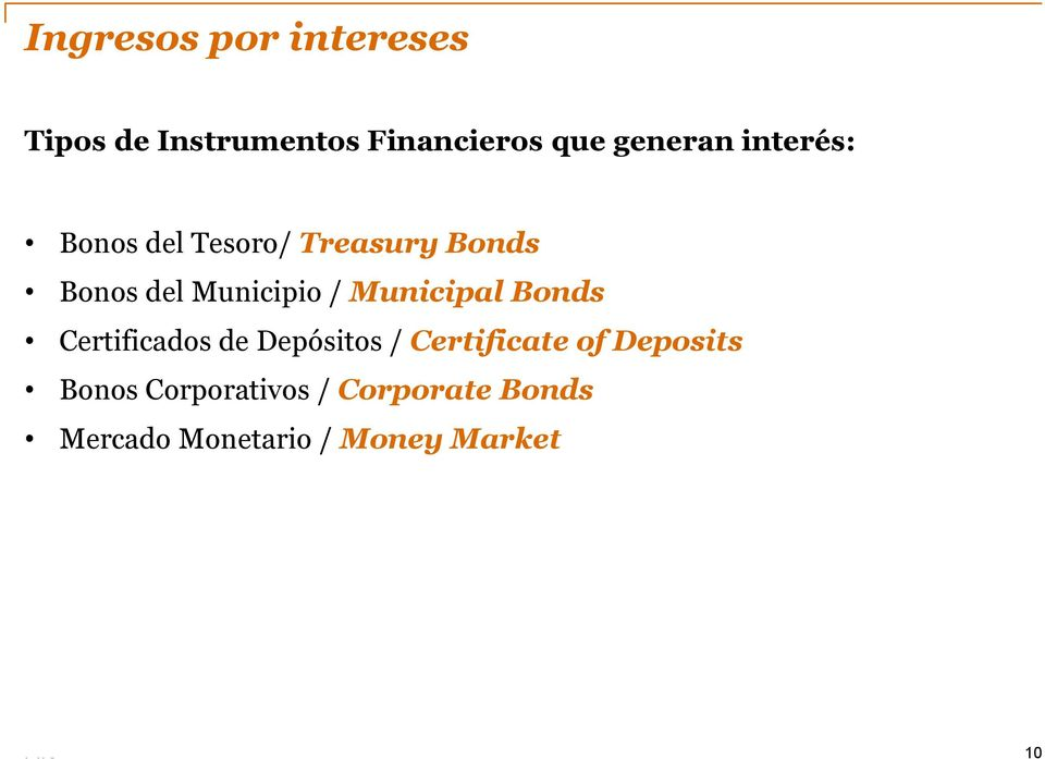 Municipal Bonds Certificados de Depósitos / Certificate of Deposits