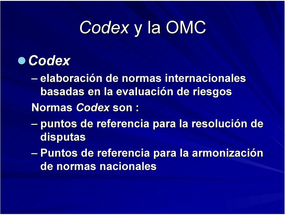 Normas Codex son : puntos de referencia para la