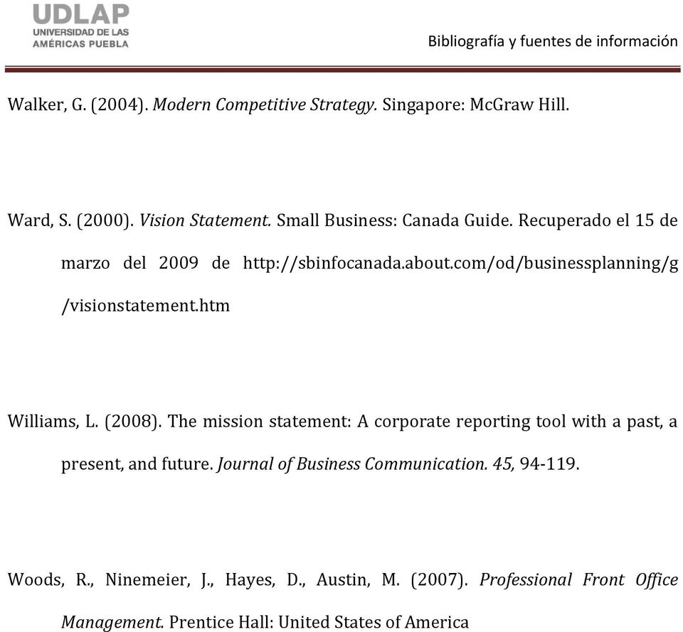 com/od/businessplanning/g /visionstatement.htm Williams, L. (2008).