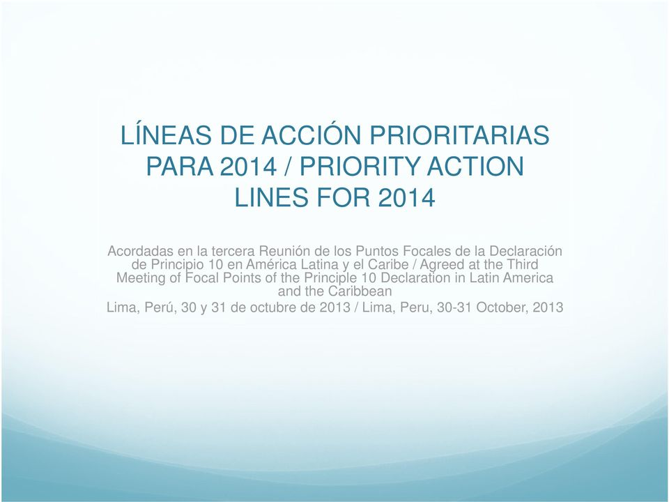 Caribe / Agreed at the Third Meeting of Focal Points of the Principle 10 Declaration in Latin