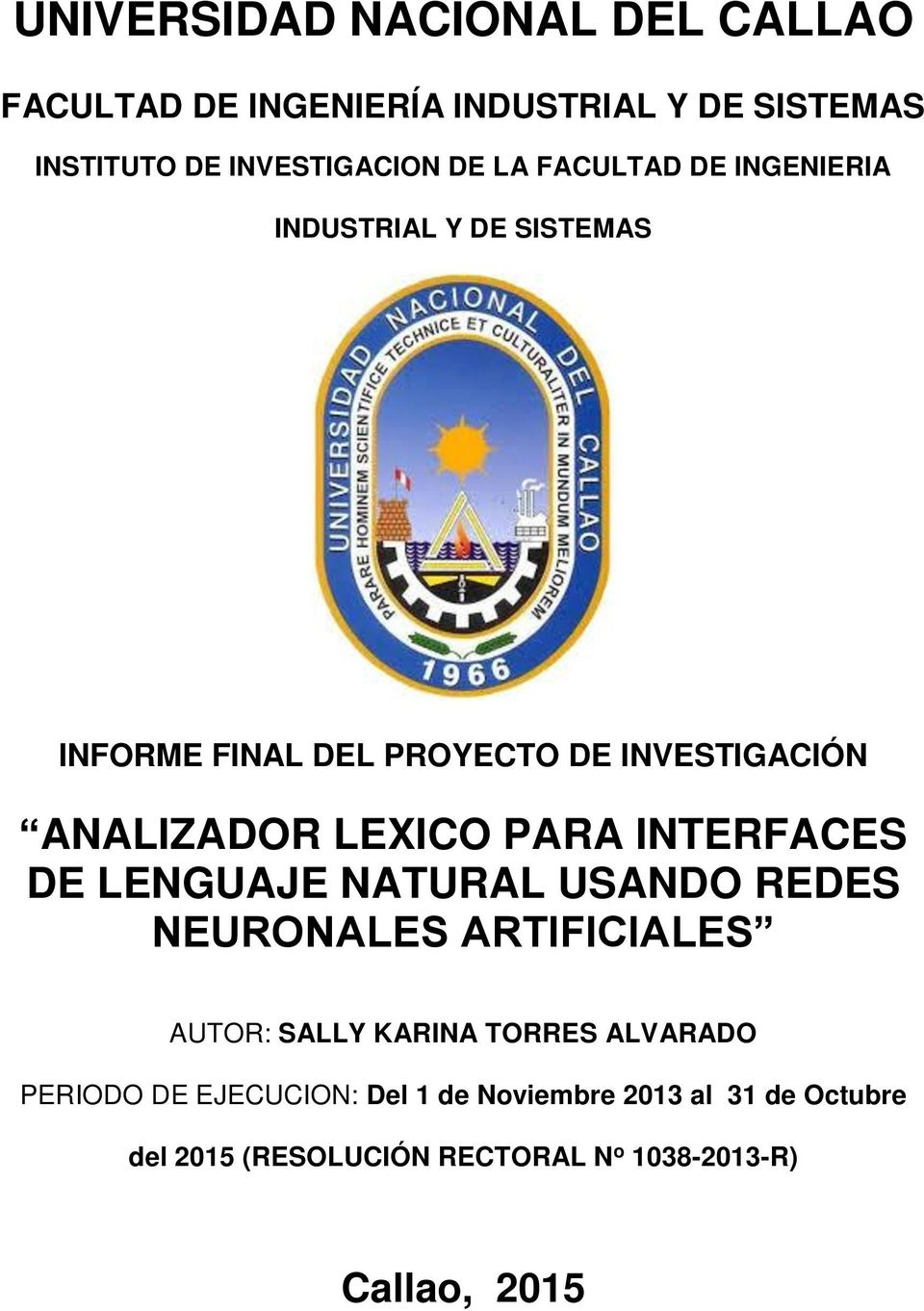 PARA INTERFACES DE LENGUAJE NATURAL USANDO REDES NEURONALES ARTIFICIALES AUTOR: SALLY KARINA TORRES ALVARADO