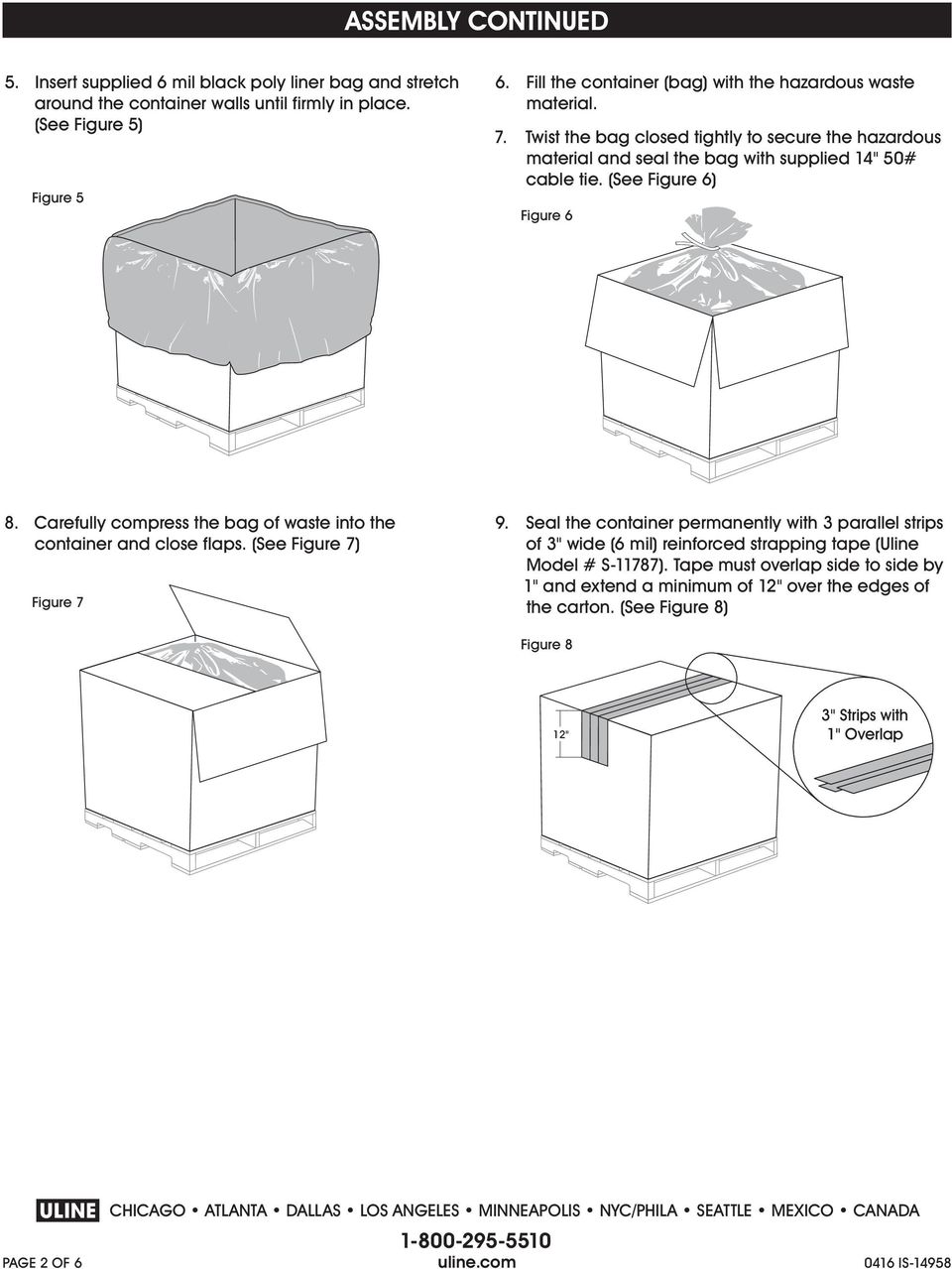 (See Figure 6) Figure 6 8. Carefully compress the bag of waste into the container and close flaps. (See Figure 7) Figure 7 9.