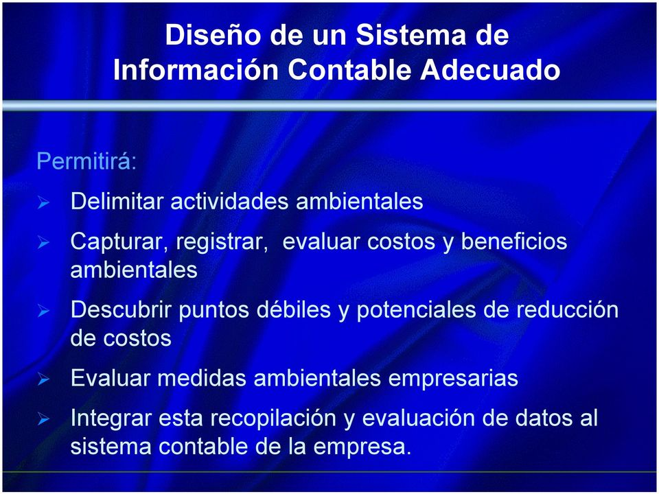 Capturar, registrar, evaluar costos y beneficios ambientales!