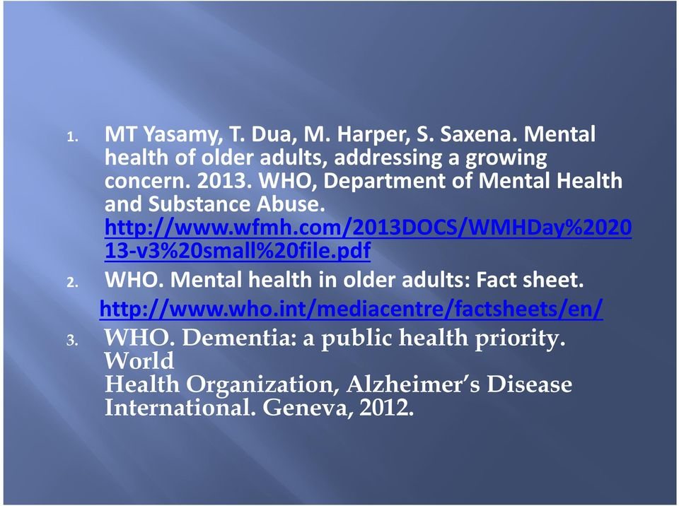 com/2013docs/wmhday%2020 13-v3%20small%20file.pdf 2. WHO. Mental health in older adults: Fact sheet. http://www.