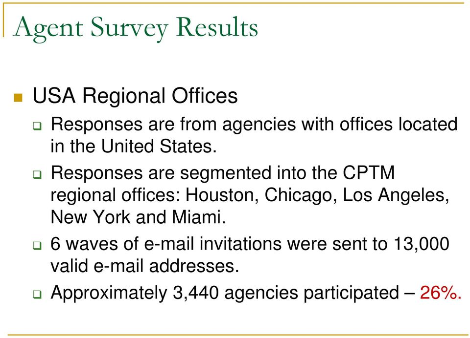 Responses are segmented into the CPTM regional offices: Houston, Chicago, Los
