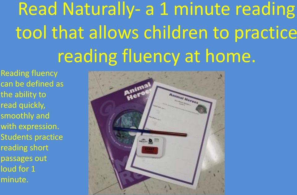 Reading fluency can be defined as the ability to read quickly,