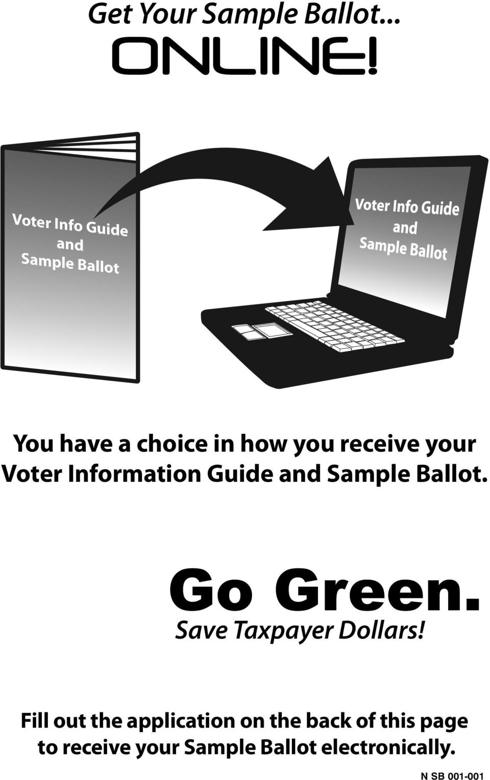 receive your Voter Information Guide and Sample Ballot.