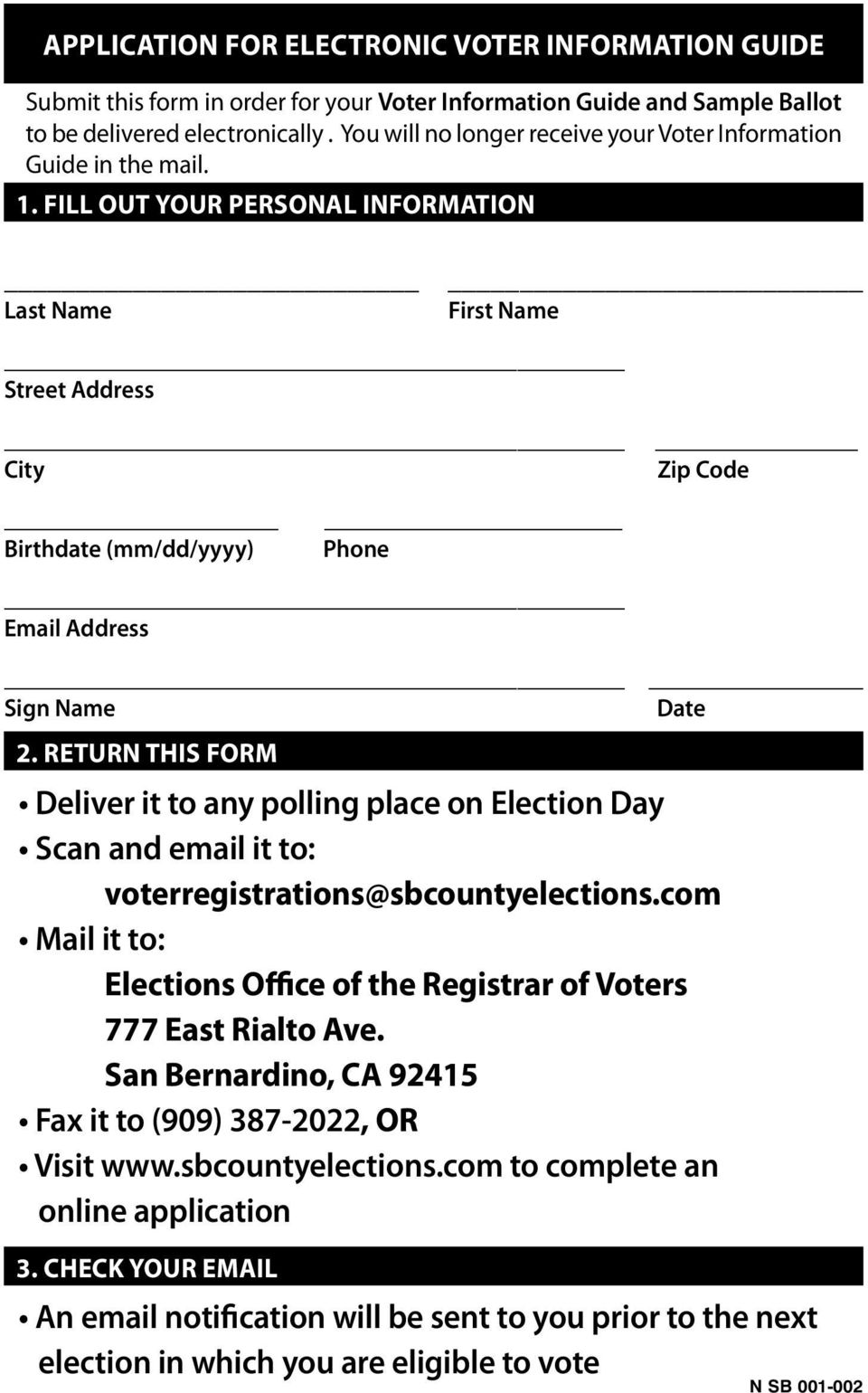 FILL OUT YOUR PERSONAL INFORMATION Last Name First Name Street Address City Zip Code Birthdate (mm/dd/yyyy) Phone Email Address Sign Name 2.