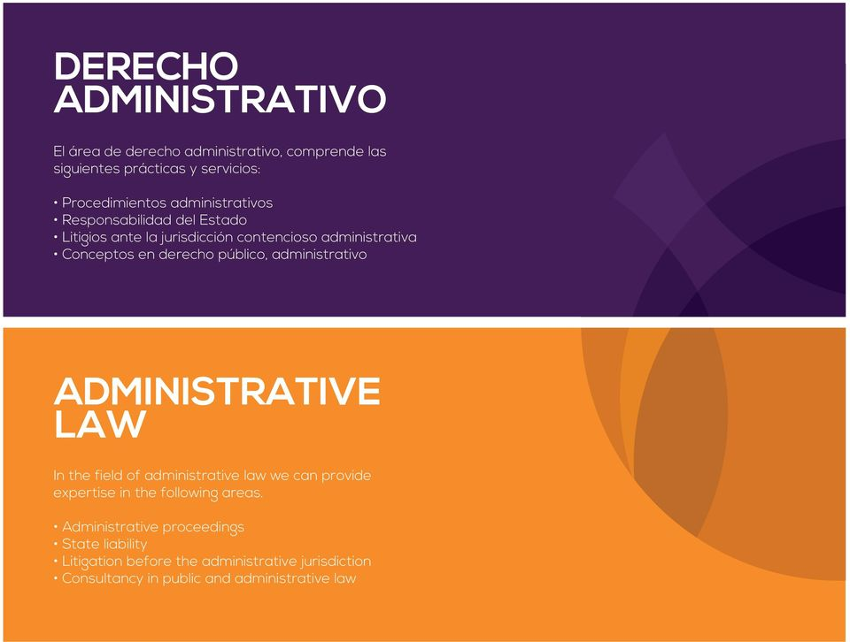 público, administrativo ADMINISTRATIVE LAW In the field of administrative law we can provide expertise in the following areas.
