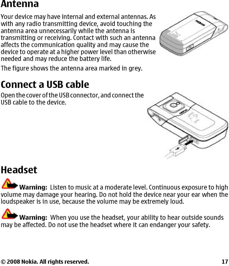The figure shows the antenna area marked in grey. Connect a USB cable Open the cover of the USB connector, and connect the USB cable to the device.