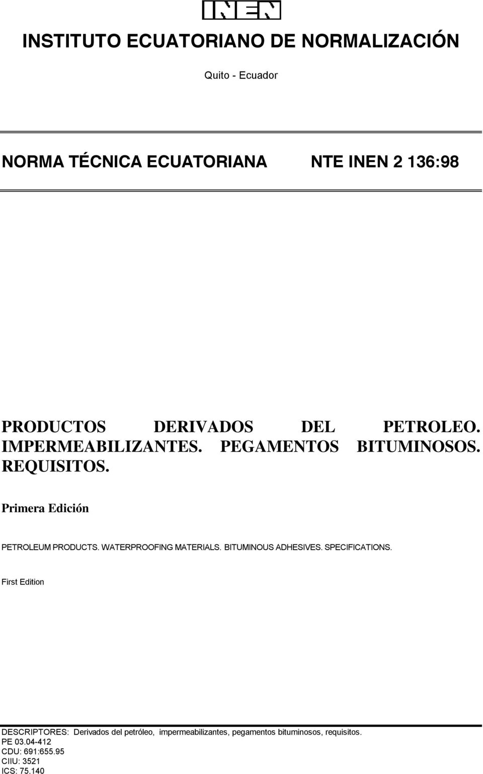 Primera Edición PETROLEUM PRODUCTS. WATERPROOFING MATERIALS. BITUMINOUS ADHESIVES. SPECIFICATIONS.
