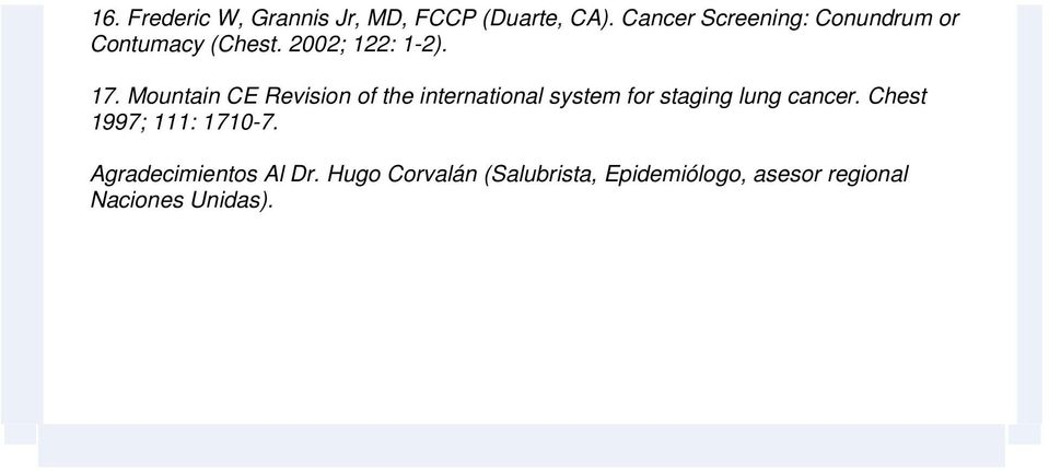 Mountain CE Revision of the international system for staging lung cancer.