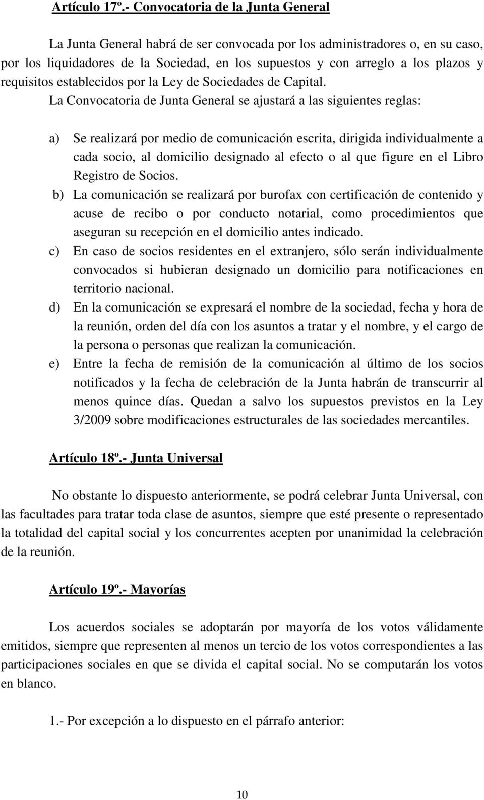 requisitos establecidos por la Ley de Sociedades de Capital.