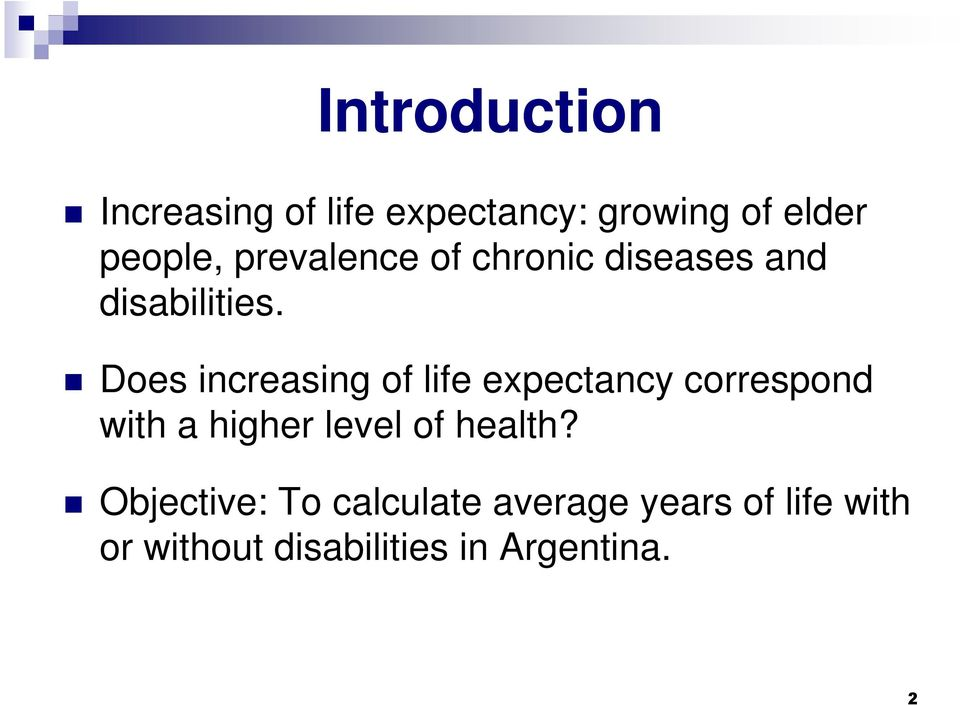 Does increasing of life expectancy correspond with a higher level of