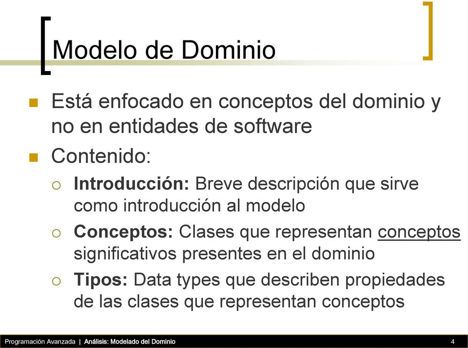 representan conceptos significativos presentes en el dominio Tipos: Data types que describen