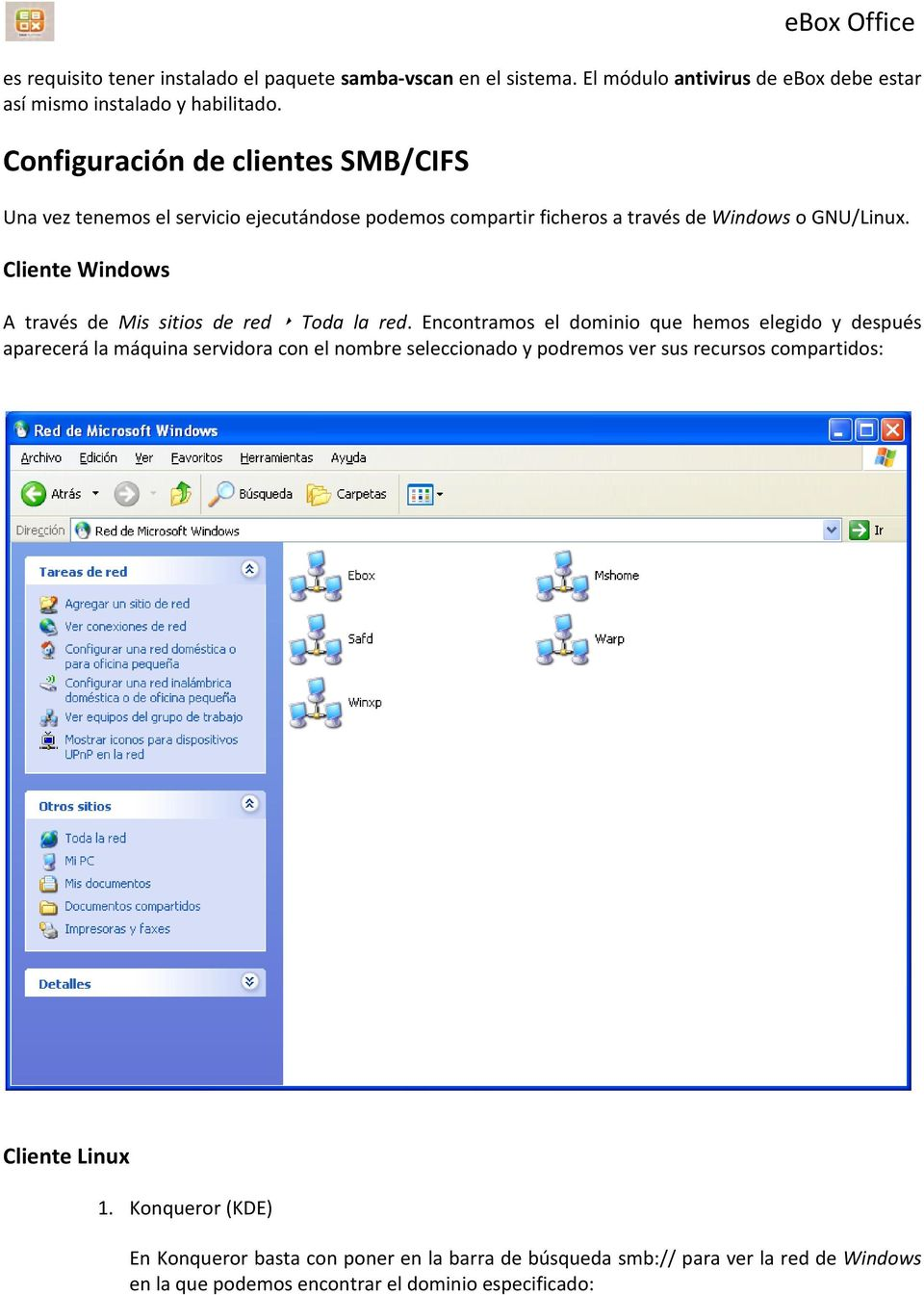Cliente Windows A través de Mis sitios de red Toda la red.