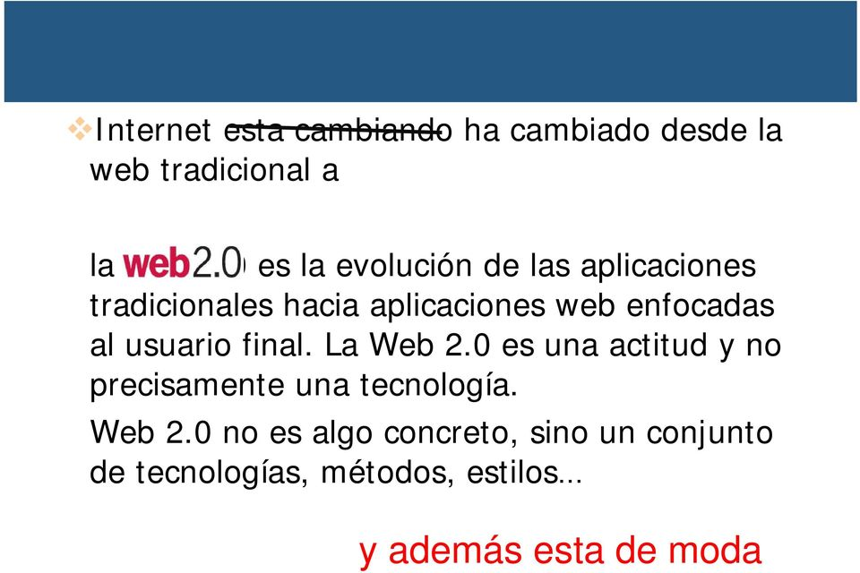 al usuario final. La Web 2.
