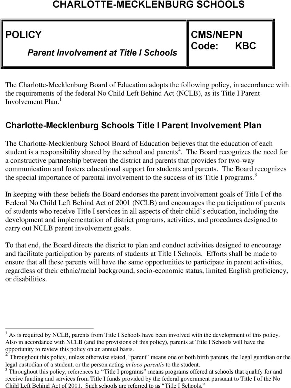 1 Charlotte-Mecklenburg Schools Title I Parent Involvement Plan The Charlotte-Mecklenburg School Board of Education believes that the education of each student is a responsibility shared by the