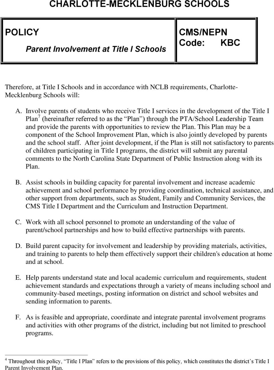 with opportunities to review the Plan. This Plan may be a component of the School Improvement Plan, which is also jointly developed by parents and the school staff.