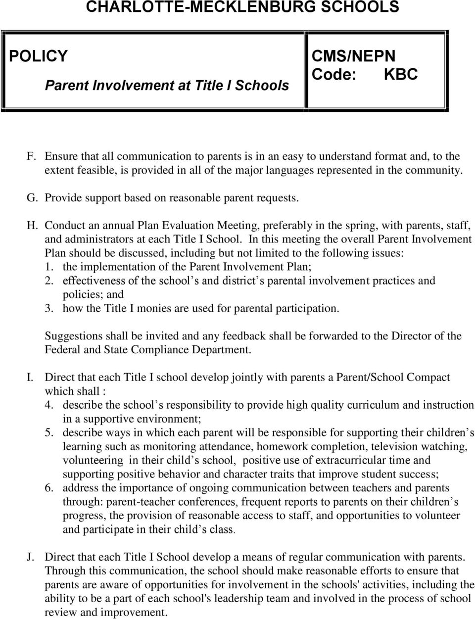 Provide support based on reasonable parent requests. H. Conduct an annual Plan Evaluation Meeting, preferably in the spring, with parents, staff, and administrators at each Title I School.
