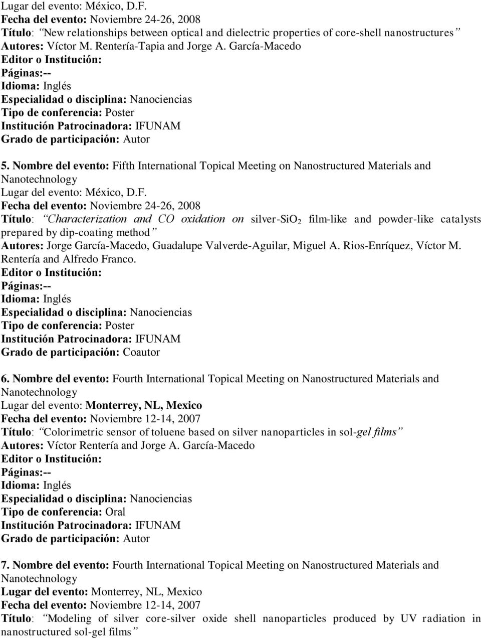 fth International Topical Meeting on Nanostructured Materials and Lugar del evento: México, D.F.