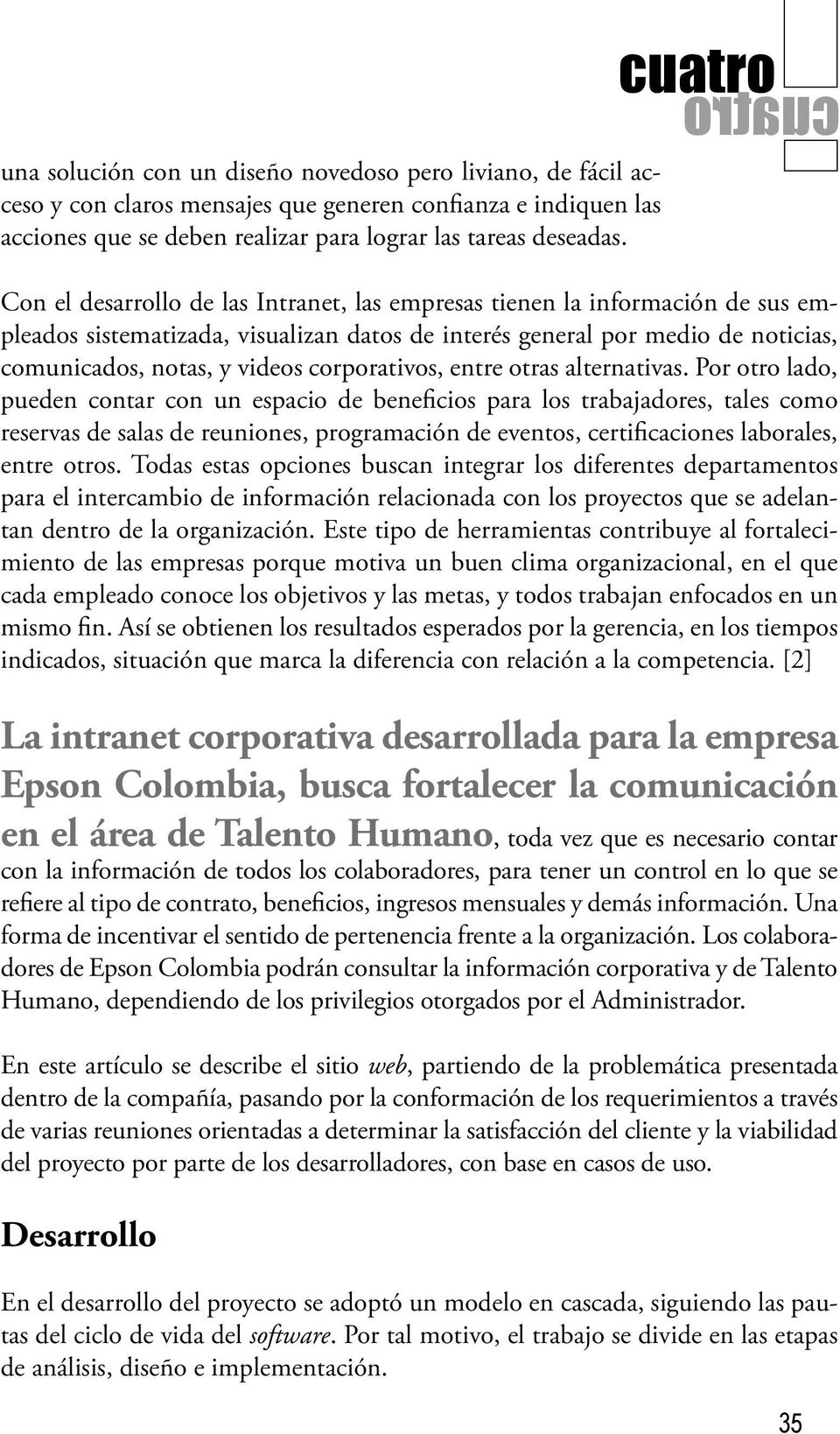 videos corporativos, entre otras alternativas.