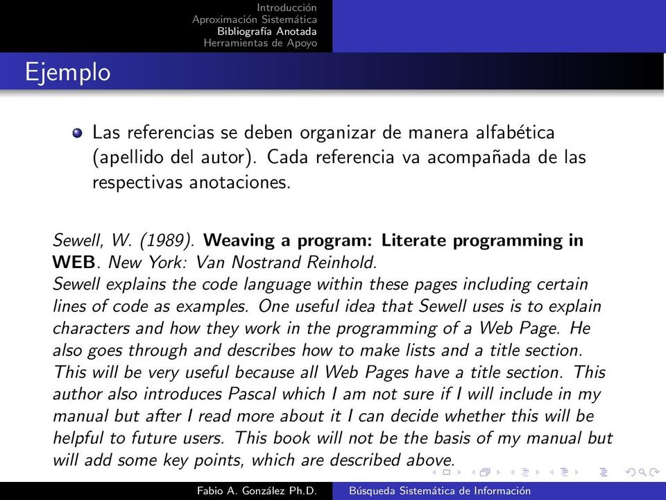 One useful idea that Sewell uses is to explain characters and how they work in the programming of a Web Page. He also goes through and describes how to make lists and a title section.