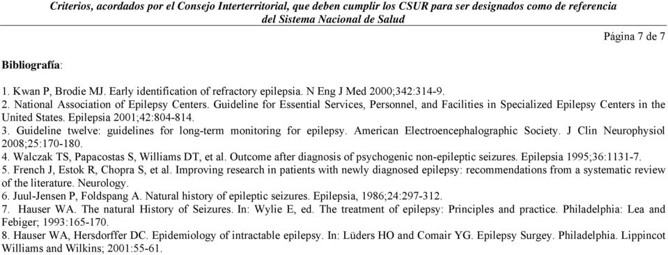 Guideline for Essential Services, Personnel, and Facilities in Specialized Epilepsy Centers in the United States. Epilepsia 2001;42:804-814. 3.