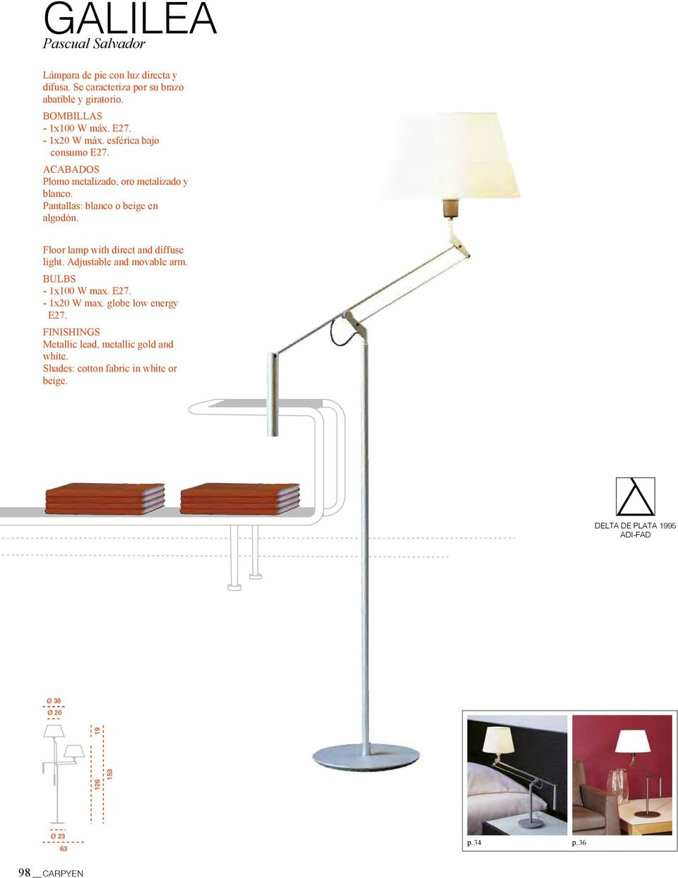 Floor lamp with direct and diffuse light. Adjustable and movable arm. BULBS - 1x100 W max. E27. - 1x20 W max. globe low energy E27.