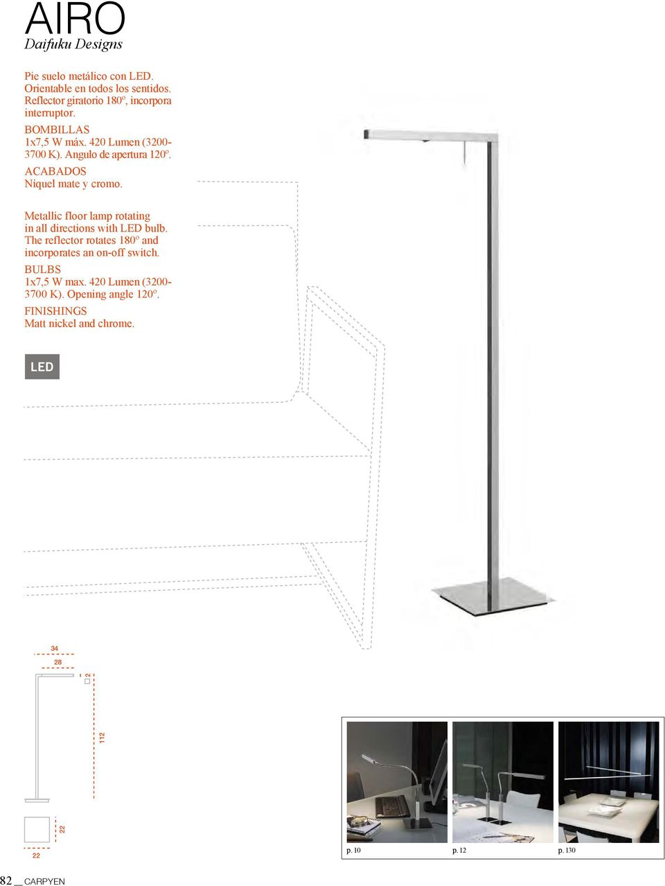 ACABADOS Níquel mate y cromo. Metallic floor lamp rotating in all directions with LED bulb.