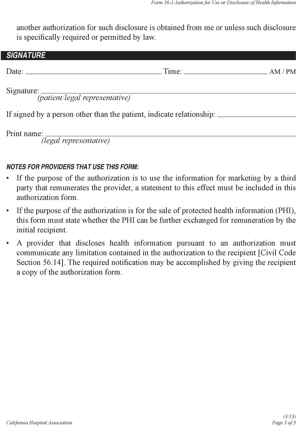 PROVIDERS THAT USE THIS FORM: If the purpose of the authorization is to use the information for marketing by a third party that remunerates the provider, a statement to this effect must be included