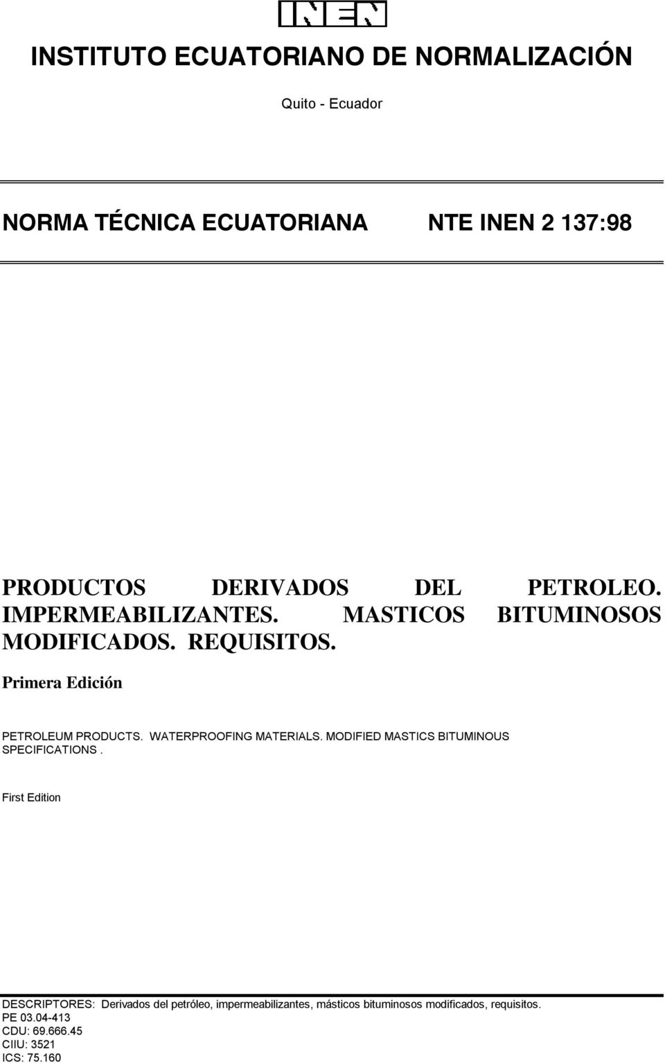 Primera Edición PETROLEUM PRODUCTS. WATERPROOFING MATERIALS. MODIFIED MASTICS BITUMINOUS SPECIFICATIONS.