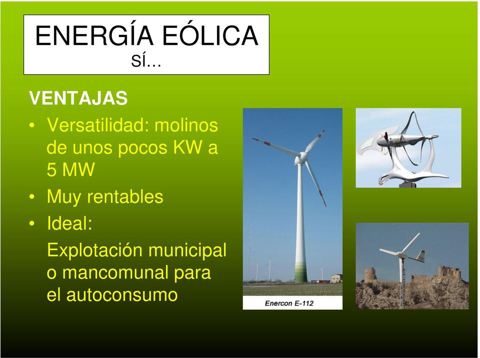 KW a 5 MW Muy rentables Ideal: