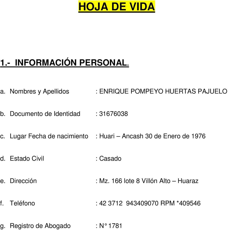 Documento de Identidad : 31676038 c.