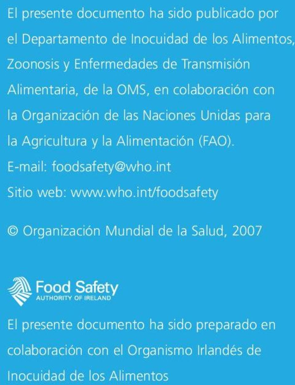 la Alimentación (FAO). E-mail: foodsafety@who.