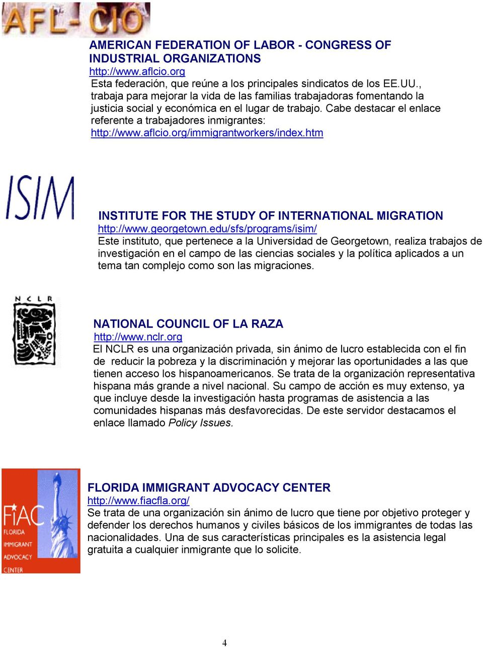 aflcio.org/immigrantworkers/index.htm INSTITUTE FOR THE STUDY OF INTERNATIONAL MIGRATION http://www.georgetown.