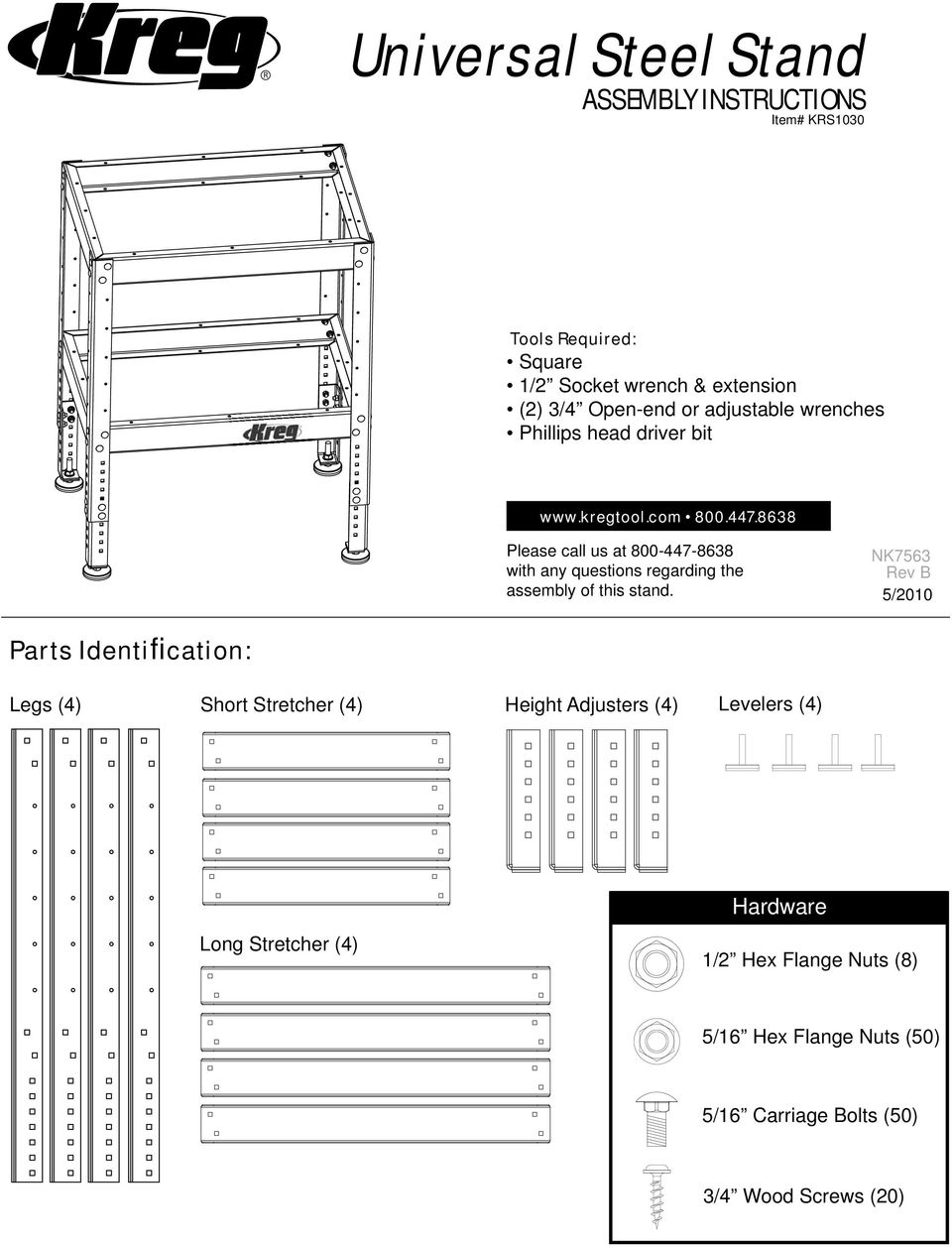 8638 Please call us at 800-447-8638 with any questions regarding the assembly of this stand.