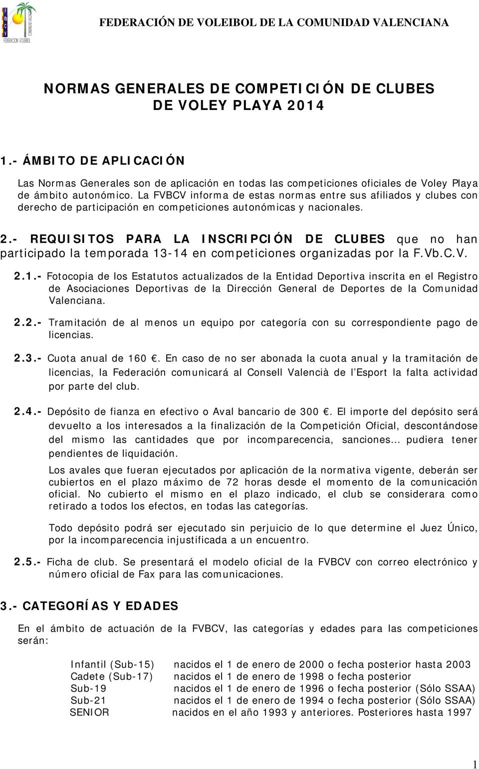 - REQUISITOS PARA LA INSCRIPCIÓN DE CLUBES que no han participado la temporada 13
