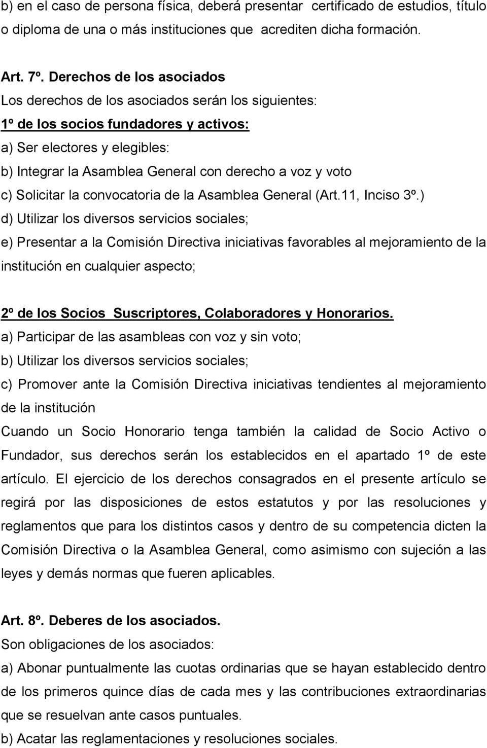 voto c) Solicitar la convocatoria de la Asamblea General (Art.11, Inciso 3º.