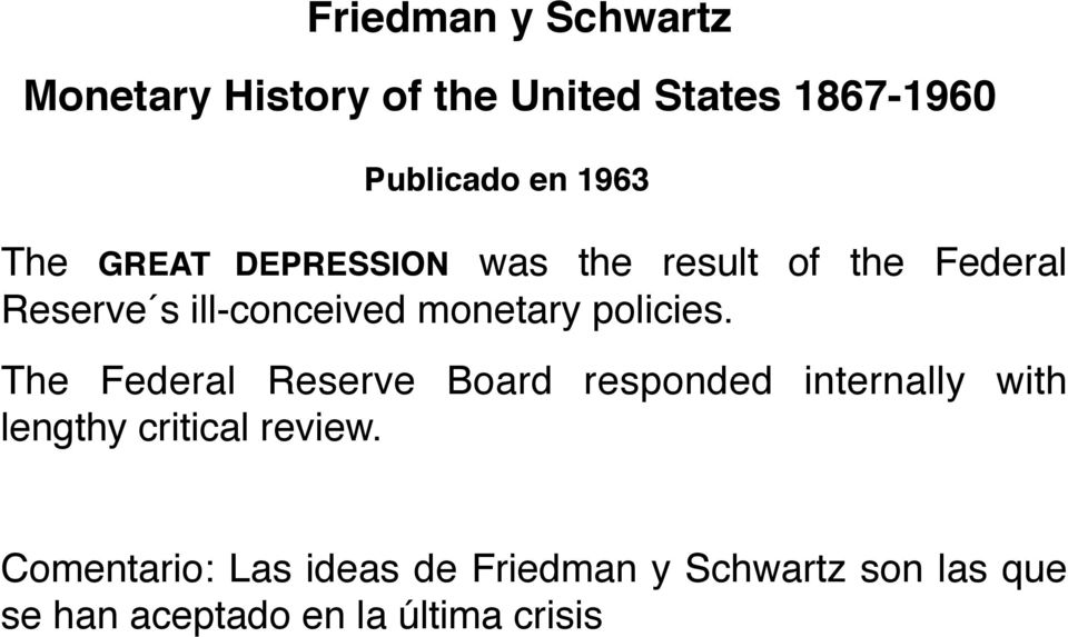 policies.! The Federal Reserve Board responded internally with lengthy critical review.