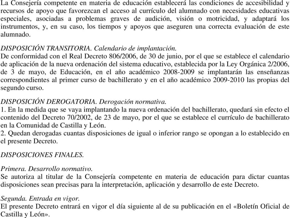 DISPOSICIÓN TRANSITORIA. Calendario de implantación.