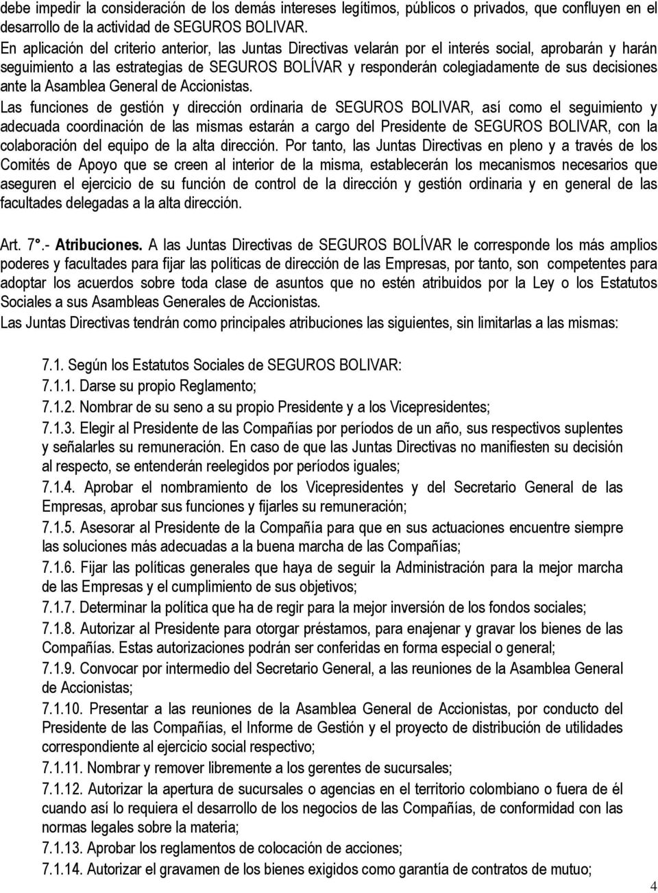decisiones ante la Asamblea General de Accionistas.