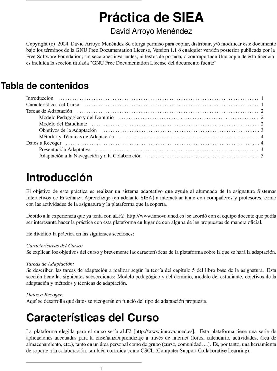 "titulada ""GNU Free Documentation License del documento fuente"" Tabla de contenidos Introducción..................................................................................... 1 Características del Curso."