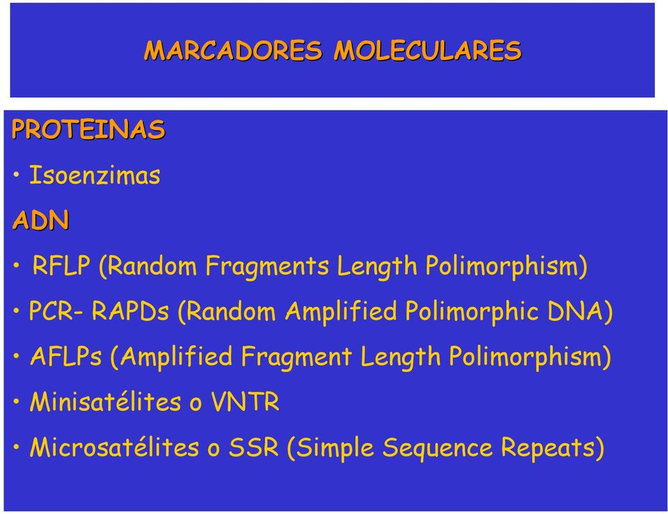 Polimorphic DNA) AFLPs (Amplified Fragment Length
